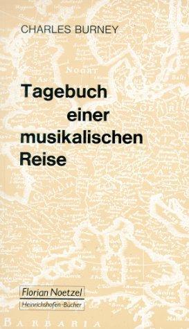 Download Tagebuch einer musikalischen Reise durch Frankreich und Italien, durch Flandern, die Niederlande und am Rhein bis Wien, durch Böhmen, Sachsen, Brandenburg, Hamburg und Holland 1770-1772
